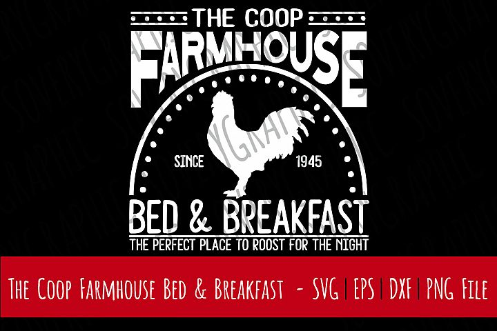 The Coop Farmhouse Bed & Breakfast | SVG | PNG