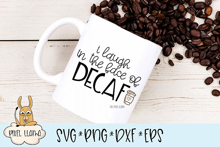 I Laugh In The Face Of Decaf SVG