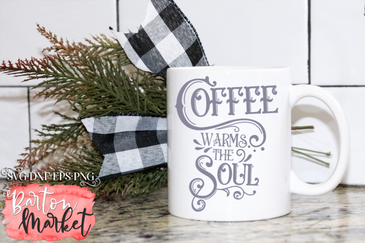 Coffee Warms The Soul SVG DXF EPS PNG