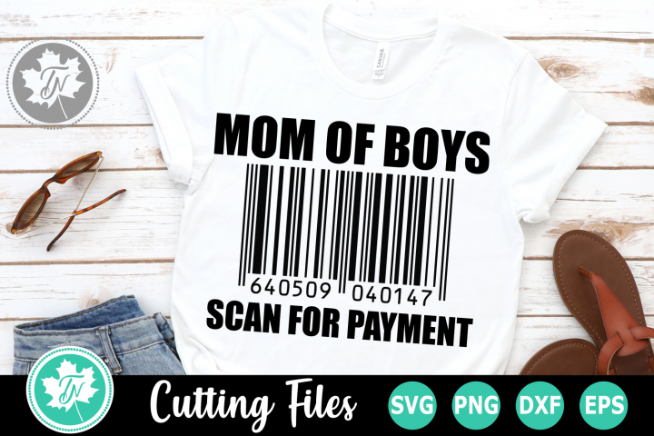 Mom of Boys Scan for Payment - A family SVG Cut File