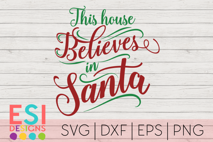 Christmas SVG |This house believes in Santa|SVG DXF EPS PNG
