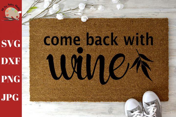 Come Back With Wine, funny Welcome Doormat DIY doormat svg