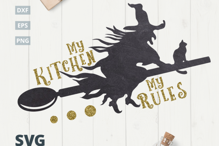My Kitchen My Rules SVG Cut File|SVG |DXF |EPS |PNG
