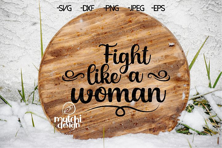 Fight like a Woman SVG