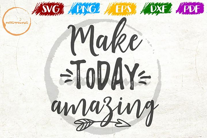 Make Today Amazing Bedroom Sign SVG PDF PNG DXF