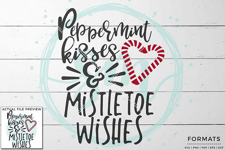 Peppermint Kisses & Mistletoe Wishes SVG - Small Commercial Use SVG & Instant Download