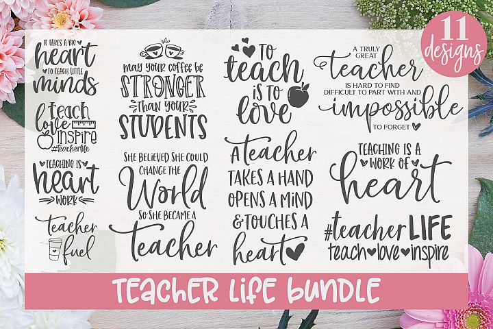 Teacher Life Bundle - 11 Teacher Quotes - SVG Cut Files