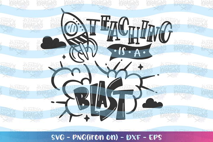 Teaching is a blast svg Teacher svg Rocket spaceship svg