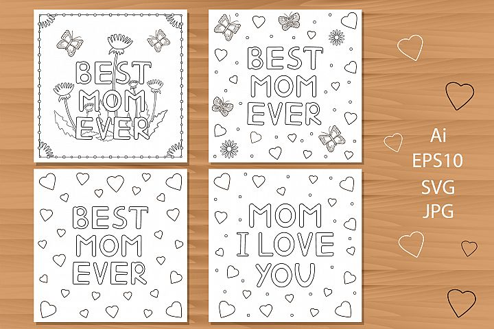 Mom I love you. Best mom ever. Coloring pages. Cards