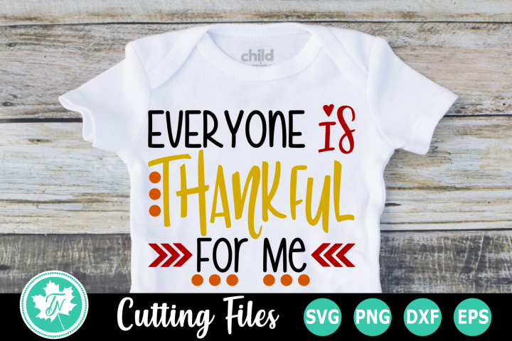 Everyone is Thankful for Me - A Thanksgiving SVG Cut File