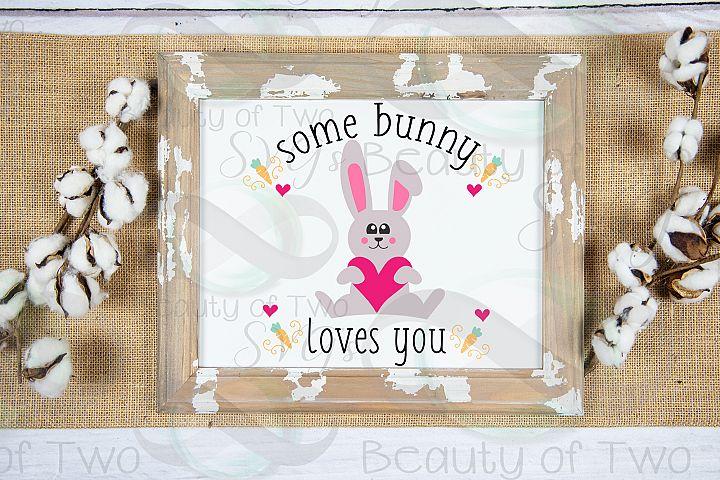 Easter Some Bunny Loves you svg, Easter Bunny svg, Easter