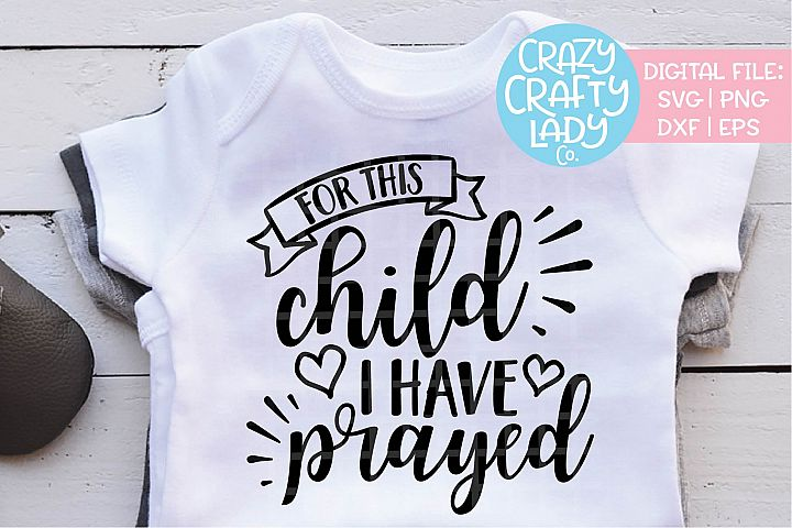 For This Child I Have Prayed SVG DXF EPS PNG Cut File