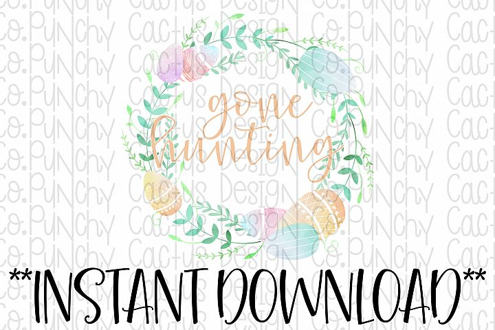 Gone Hunting Sublimation Download, Easter