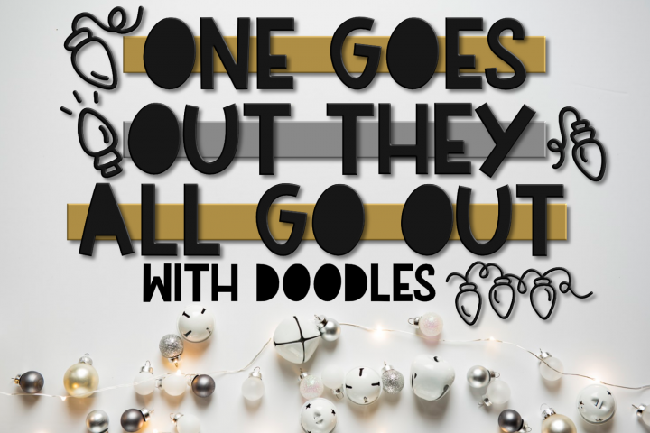 One Goes Out They All Go Out | A Holiday Font with Doodles