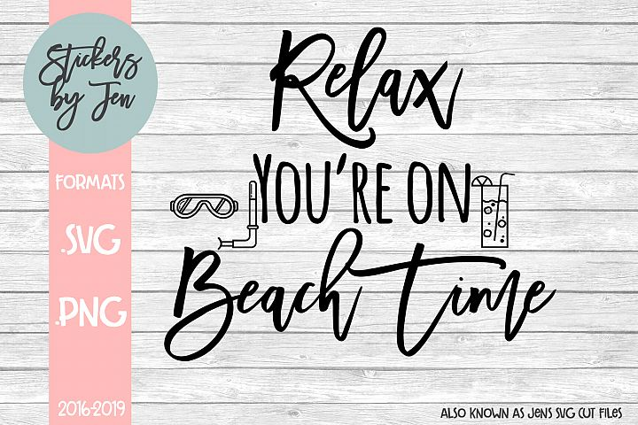 Relax Youre On Beach Time SVG Cut File