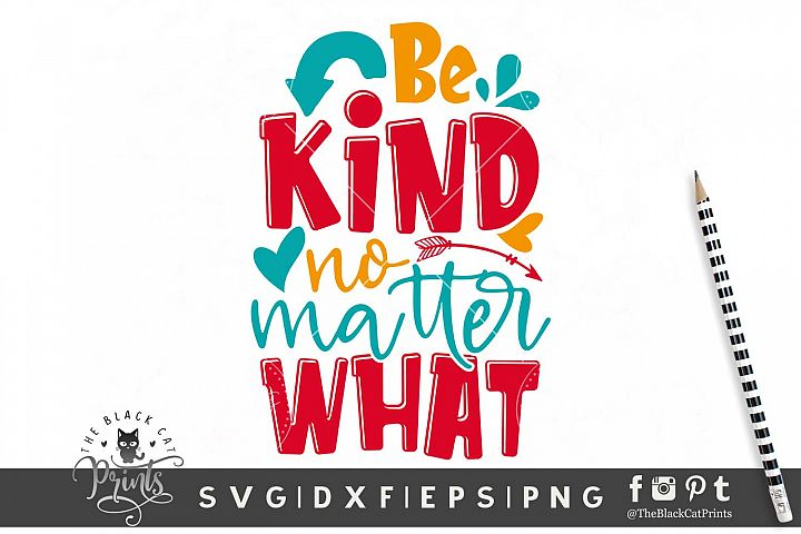 Be Kind No Matter What SVG DXF EPS PNG