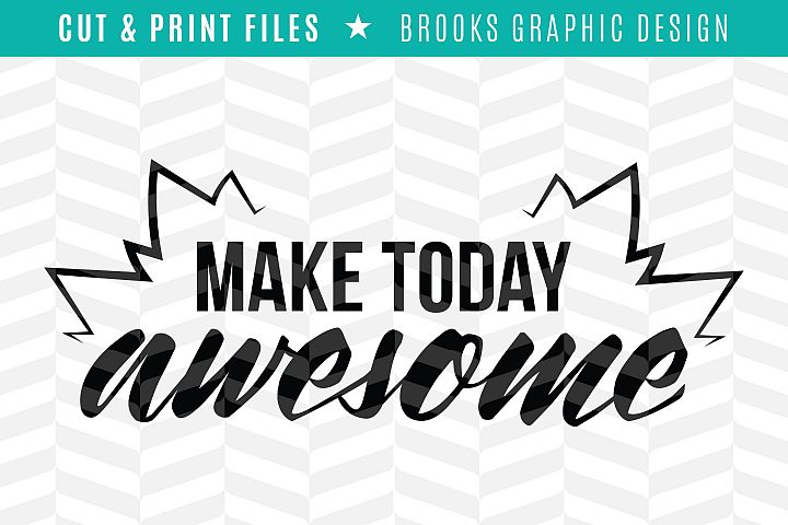 Make Today Awesome - DXF/SVG/PNG/PDF Cut & Print Files