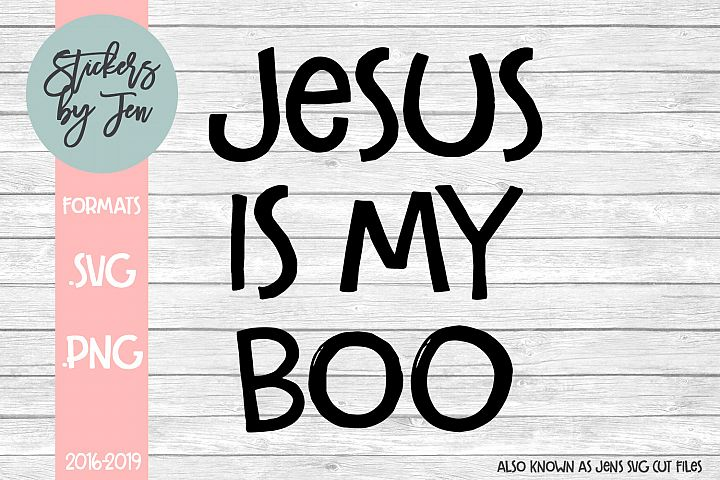 Jesus Is My Boo SVG Cut File