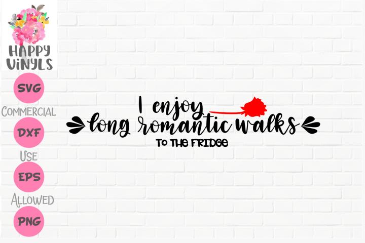 Funny SVG Long Romantic Walks To Fridge SVG Cut Files