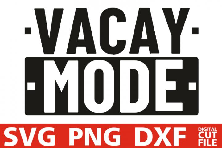 Vacay Mode svg, Sea svg, Ocean svg, Vacation, Summer svg