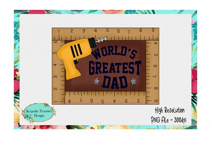 Worlds Greatest Dad, Sublimation Design