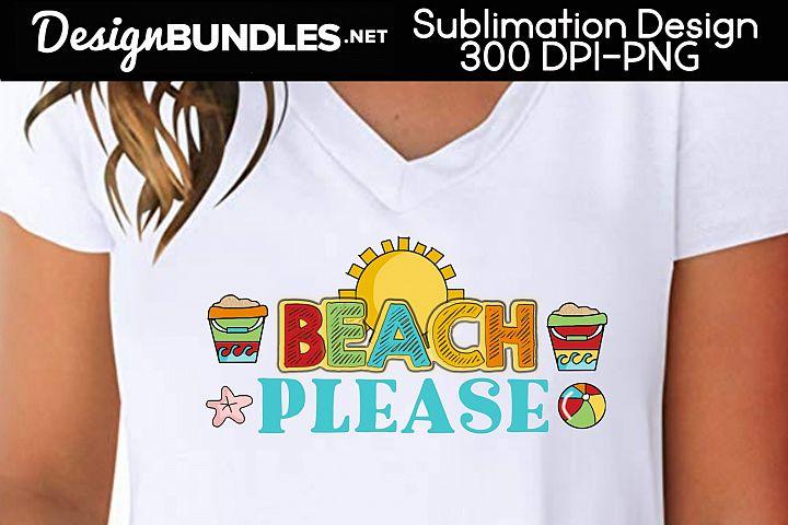 Beach Please Sublimation Design