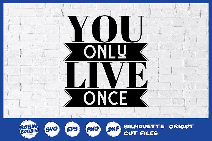 You Only Live Once SVG - Motivational SVG