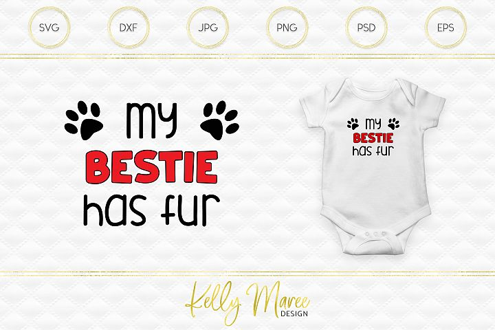 My Bestie Has Fur SVG File | Dog SVG