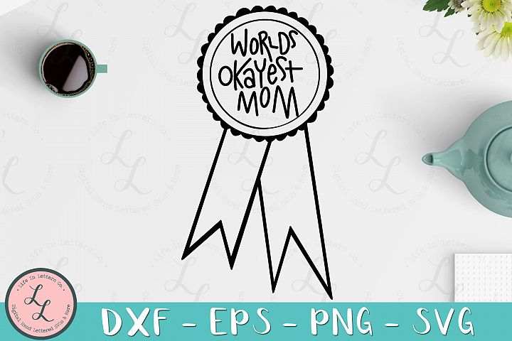 Worlds Okayest Mom Ribbon- Cut File, SVG, PNG, EPS, DXF