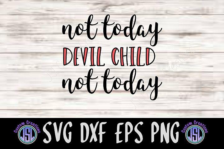 Not Today Devil Child| SVG DXF EPS PNG Digital Cut File