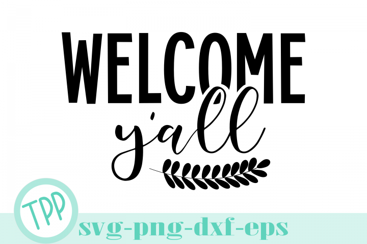 Welcome Yall svg, Welcome Home File