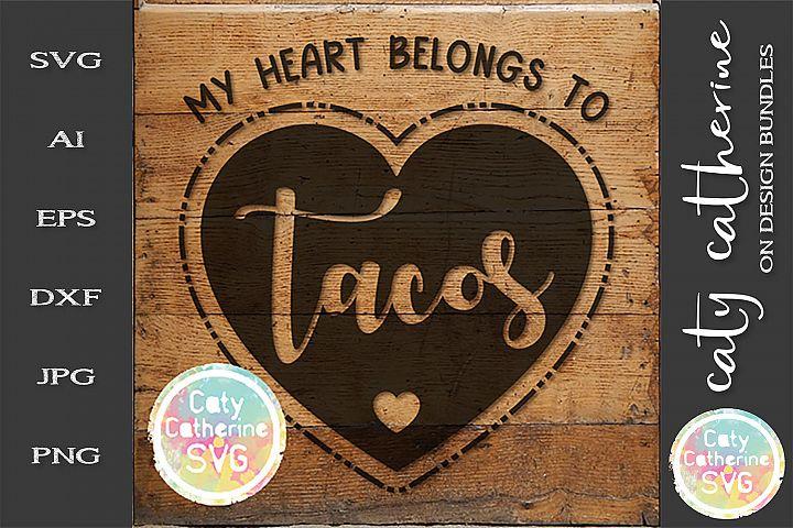 My Heart Belongs To Tacos Love Heart SVG Cut File