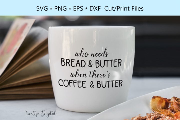 Bread & Butter, Coffee & Butter, A Bullet Coffee KETO SVG