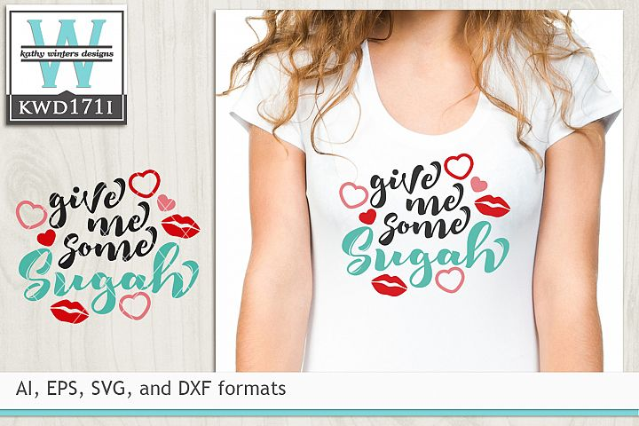 Valentines SVG - Give Me Some Sugah