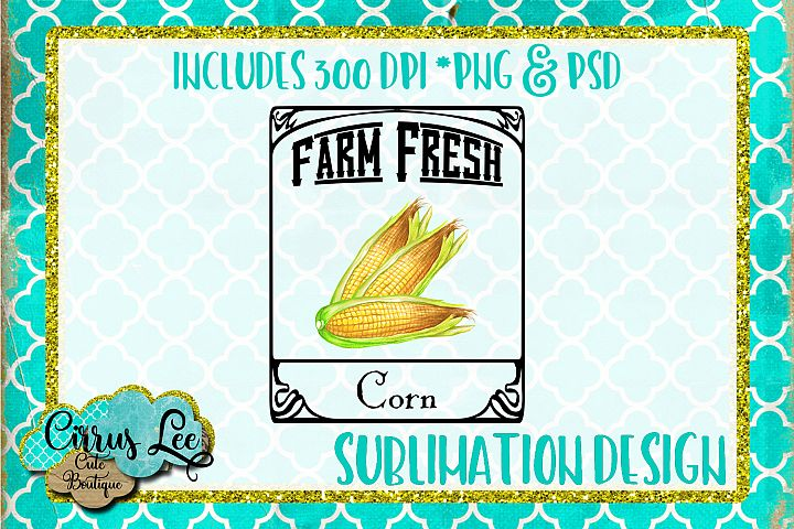 Farm Fresh Corn Subimation Design/Wall Art