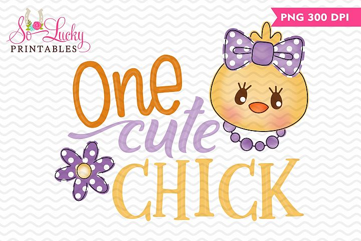 One Cute Chick Easter printable sublimation design