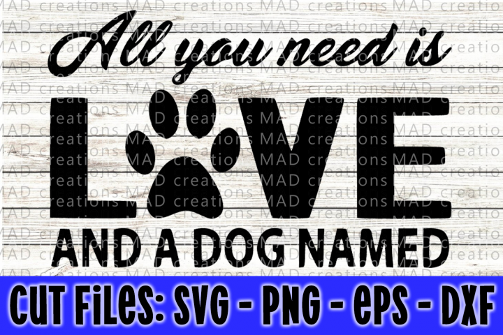 All You Need Is Love and A Dog Named - Cut Files