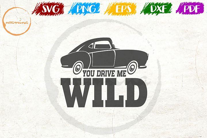 You Drive Me Wild Valentine SVG PDF PN