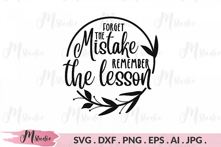 Forget the mistake remember the lesson svg.