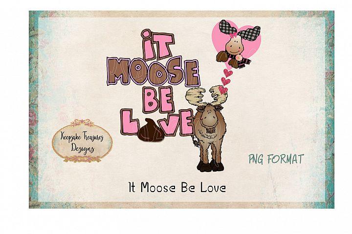 It Moose Be Love