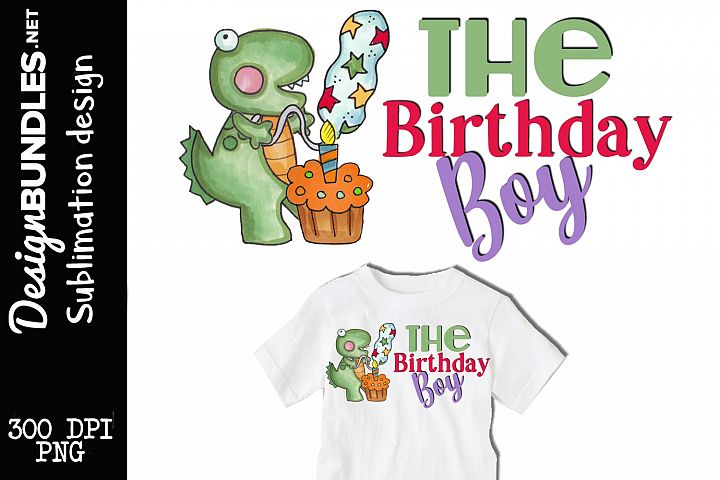The Birthday Boy Sublimation Design