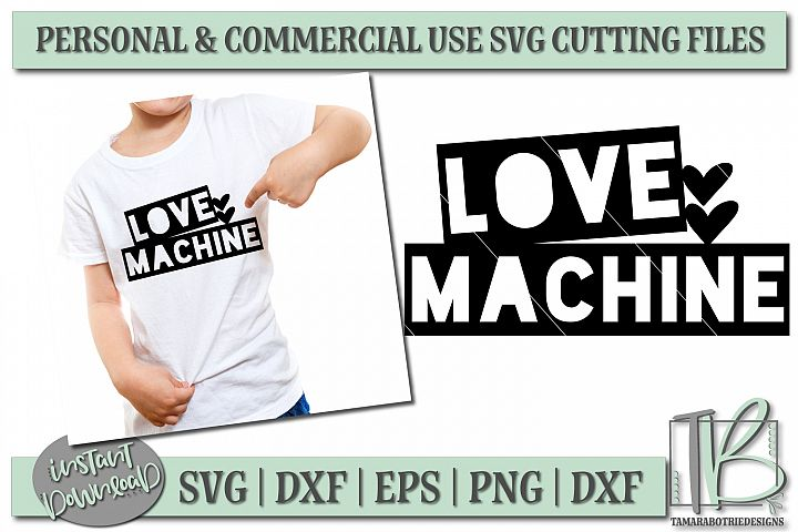 Love Machine SVG File, Boys Valentine SVG File