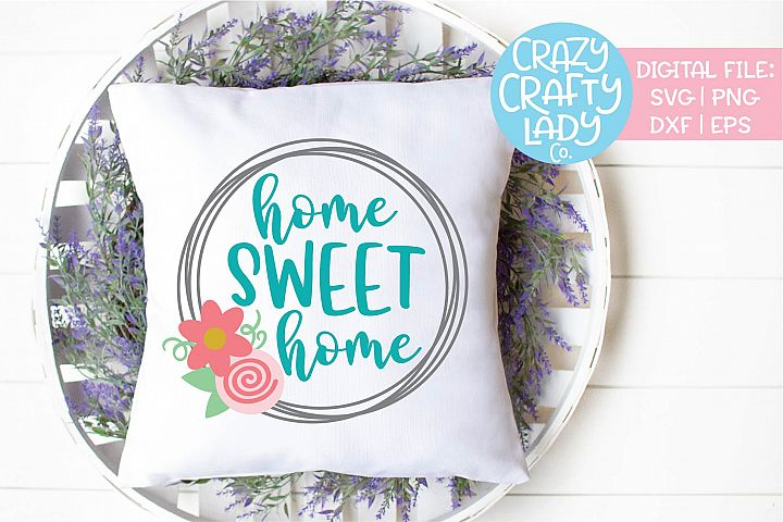 Home Sweet Home Floral Spring SVG DXF EPS PNG Cut File