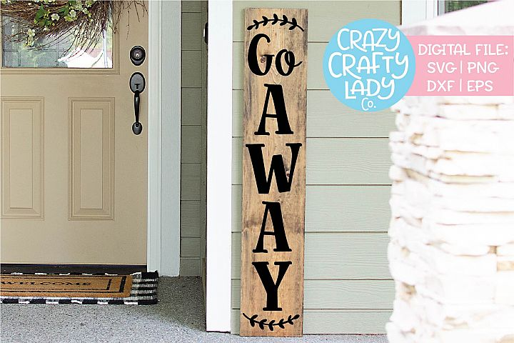 Go Away Porch Sign SVG DXF EPS PNG Cut File