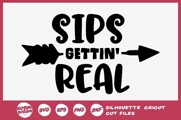 Sips Gettin Real SVG - Wine Lover SVG - Wine Glass SVG