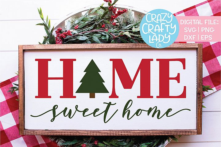Home Sweet Home Christmas Tree SVG DXF EPS PNG Cut File