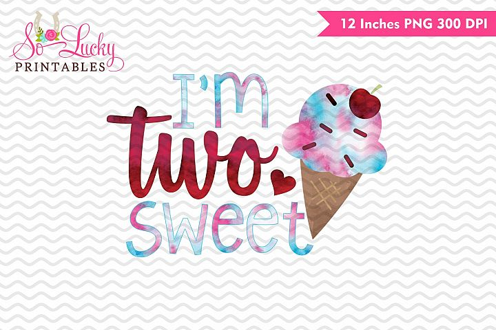 Im two sweet birthday watercolor sublimation design