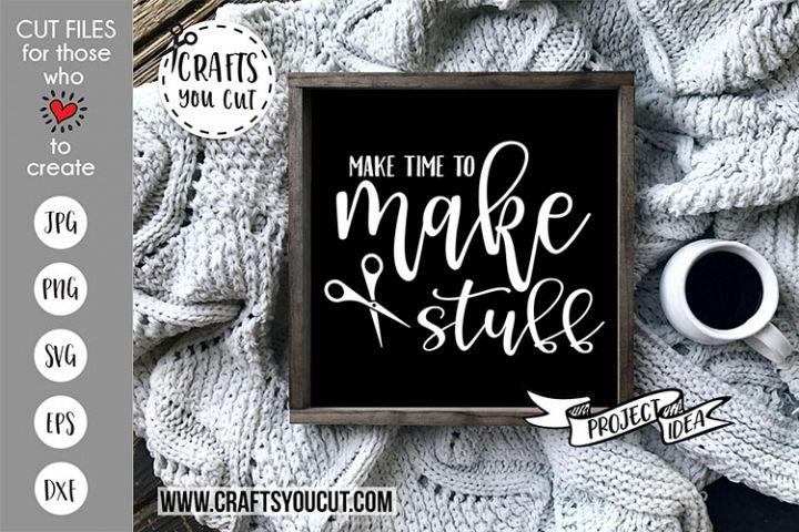 Make Time To Make Stuff - A Crafting Cut File