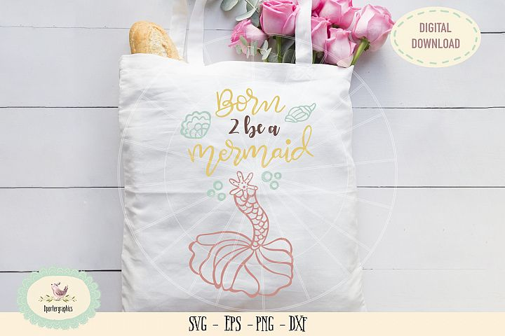 Born to be a mermaid SVG PNG hand drawn