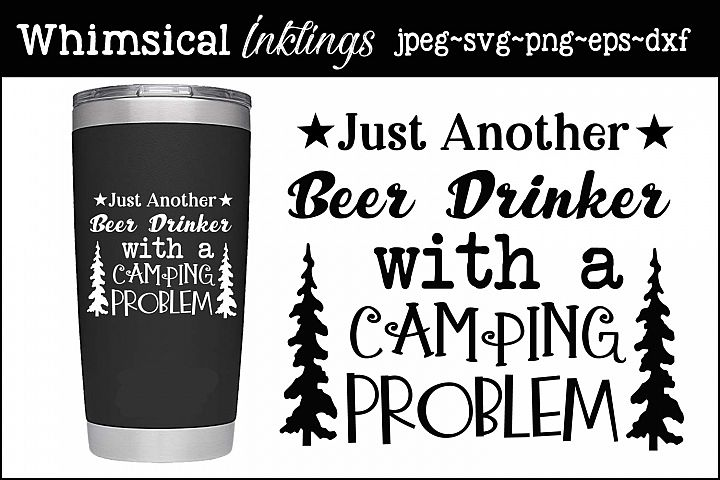 Just Another Beer Drinker-Camping SVG